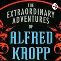Tatertot's Podcast of The Extraordianry Adventure of Alfred Kroop By Rick Yancey podcast