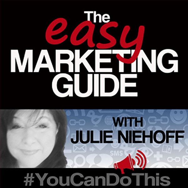 The Easy Marketing Guide with Julie Niehoff