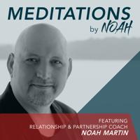 Meditations by Noah podcast