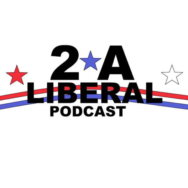 2A Liberal Podcast
