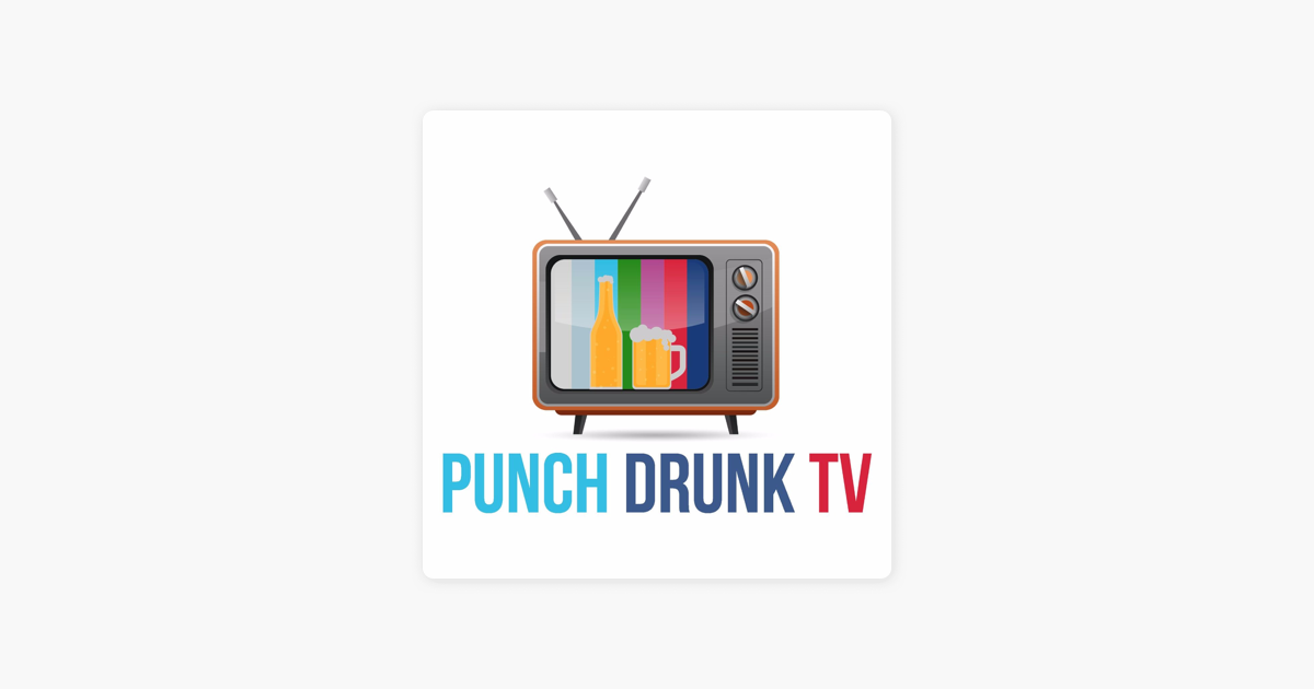 Punch Drunk TV on Apple Podcasts