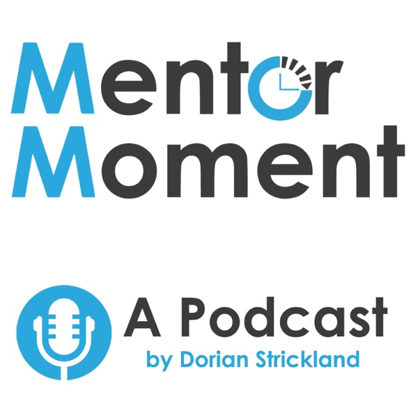 Mentor Moment's podcast