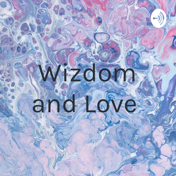 Wizdom and Love