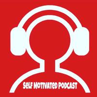 Tha Self Motivated Podcast podcast