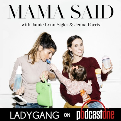 Mama Said with Jamie-Lynn Sigler & Jenna Parris:PodcastOne / LadyGang Net
