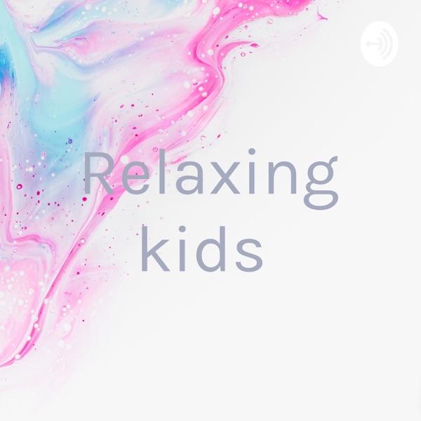 Relaxing kids