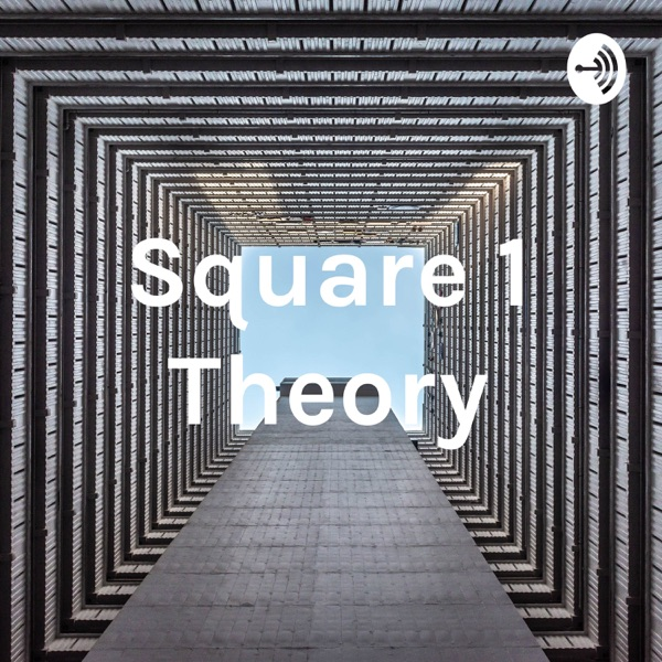Square 1 Theory