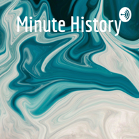 Minute History podcast