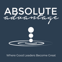 Absolute Advantage Podcast podcast