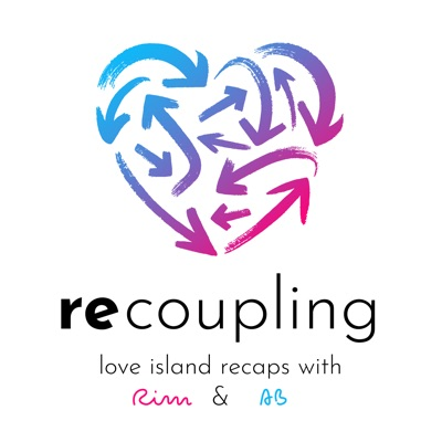 Recoupling | 'Love Island USA' Recaps with Rim and AB