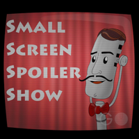 Small Screen Spoiler Show podcast