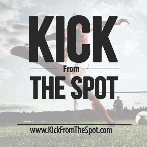 podcast – Kick From The Spot