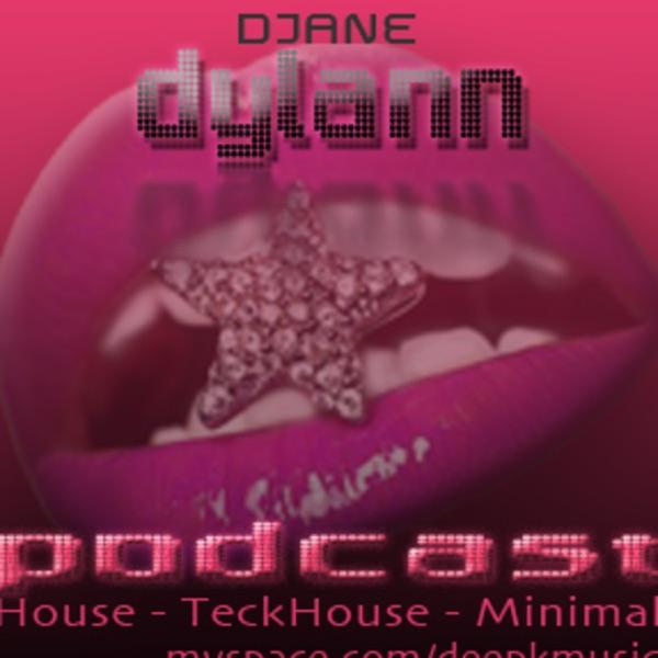 Djane Dylann (aka Deep K) 's Podcast