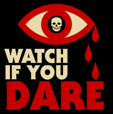 Watch If You Dare:Watch If You Dare