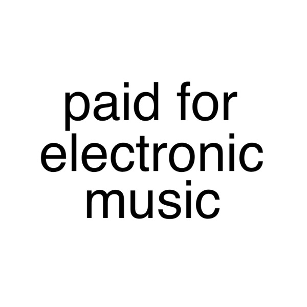 Paid for Electronic Music