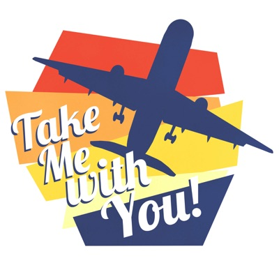 Take Me With You Podcast