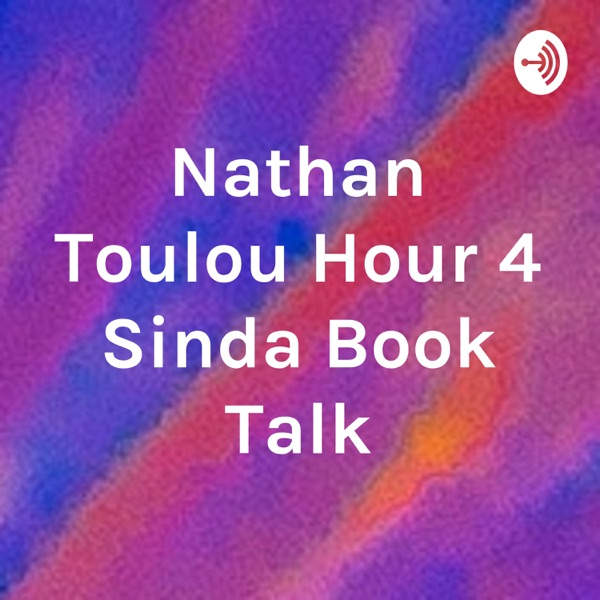 Nathan Toulou Hour 4 Sinda Book Talk