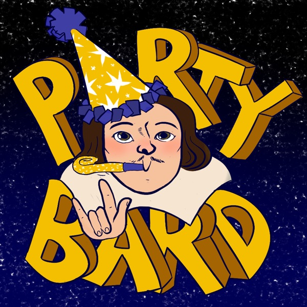 Party Bard: A Shakespeare Podcast