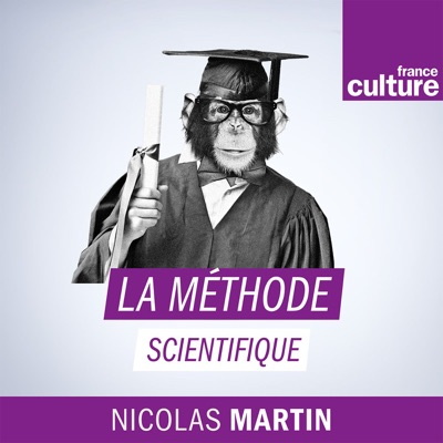 La Méthode scientifique:France Culture