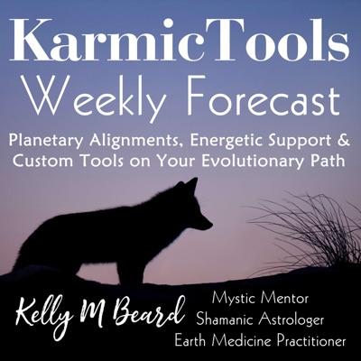 KarmicTools Forecast ~ Weekly Podcast