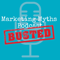 Marketing Myths Podcast podcast
