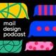 Mail Design Podcast