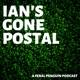 Ian's Gone Postal