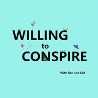 Willing To Conspire podcast