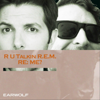 R U Talkin' R.E.M. RE: ME? podcast