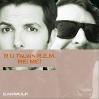 Podcast cover art for R U Talkin' R.E.M. RE: ME?