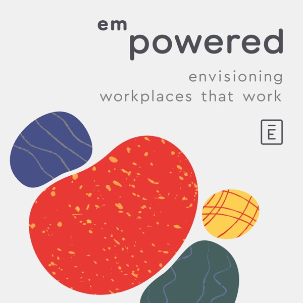Empowered: Envisioning Workplaces That Work