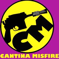 Cantina Misfire THE PODCAST podcast
