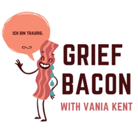 Grief Bacon podcast
