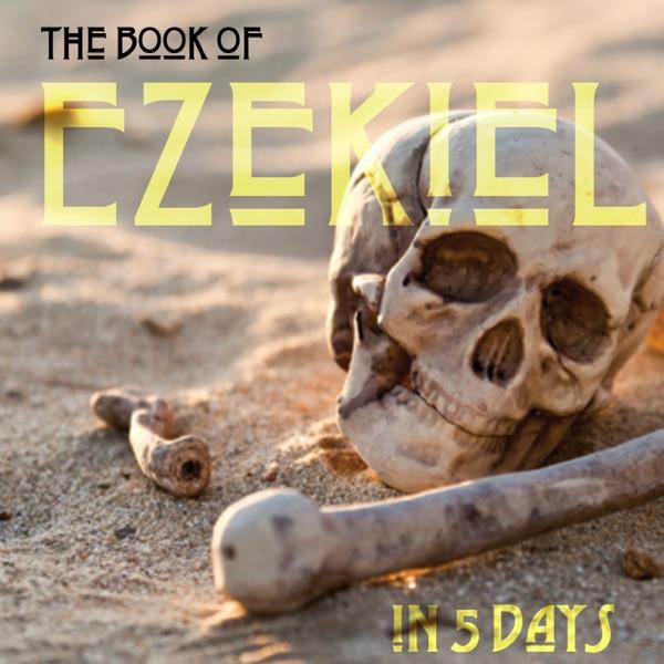 Ezekiel in 5 Days