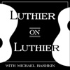 Luthier on Luthier with Michael Bashkin artwork