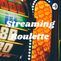 Streaming Roulette podcast