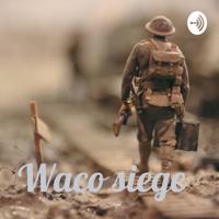 Waco siege podcast