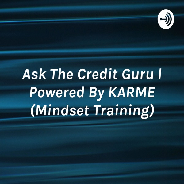 Ask The Credit Guru l Powered By KARME (Mindset Training)