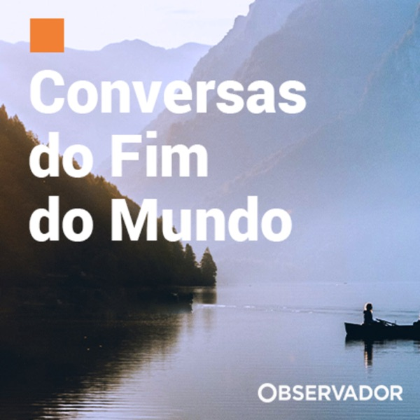Conversas do Fim do Mundo Podcast