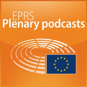 European Parliament - EPRS Plenary podcasts