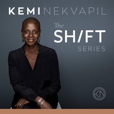 The Shift Series with Kemi Nekvapil