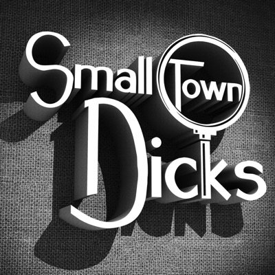Small Town Dicks Podcast:Small Town Dicks Podcast