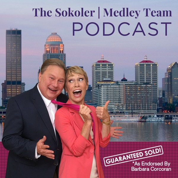 Louisville, KY Real Estate Podcast with The Sokoler Medley Team