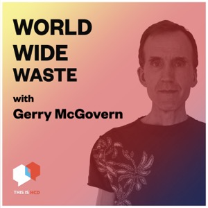 World Wide Waste with Gerry McGovern