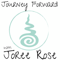 Journey Forward with Joree Rose podcast