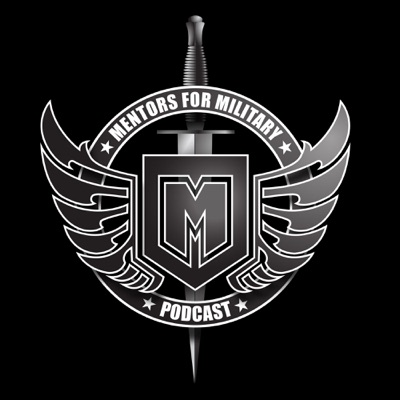 Mentors for Military Podcast:aka Mentors4Mil