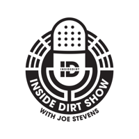 Inside Dirt show with Joe Stevens podcast
