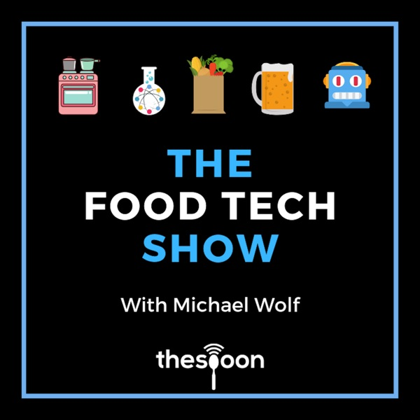 The Food Tech Show With Michael Wolf