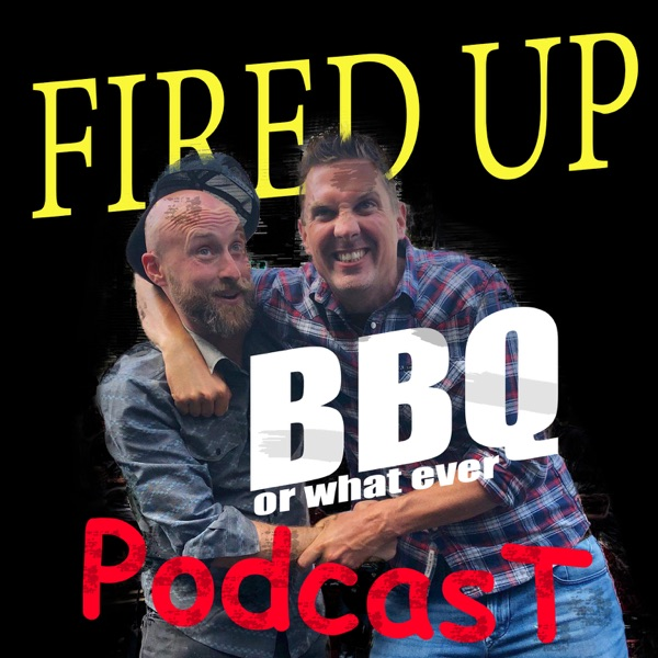 FIRED UP! BBQ Podcast