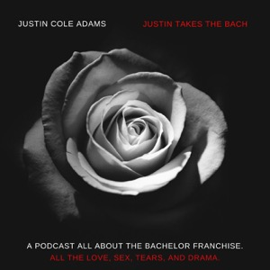 Justin Takes The Bach - A Bachelor Recap Podcast